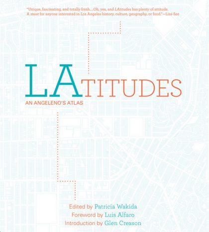 LAtitudes: An Angeleno's Atlas