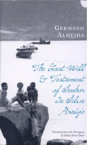 The Last Will and Testament of Silva Araújo, by Germano Almeida