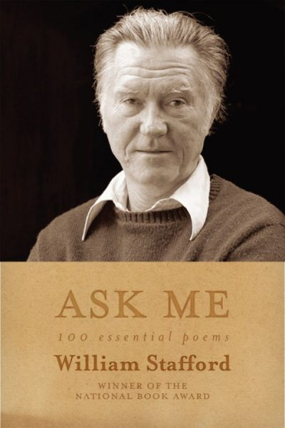 Ask Me: 100 Essential Poems by William Stafford