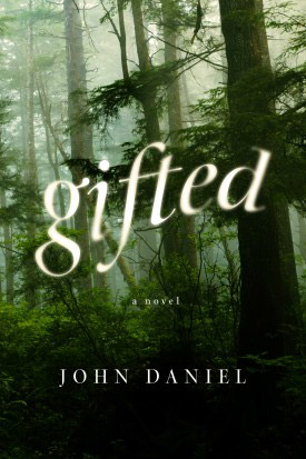 Gifted, a novel by John Daniel