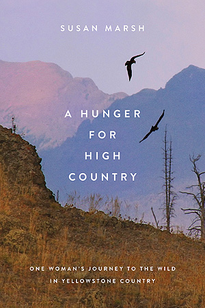 A Hunger for High Country, by Susan Marsh