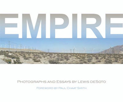 Empire: Photographs and Essays, by Lewis deSoto