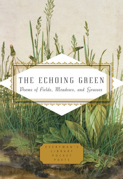 The Echoing Green: Poems of Fields, Meadows, and Grasses, edited by Cecily Parks