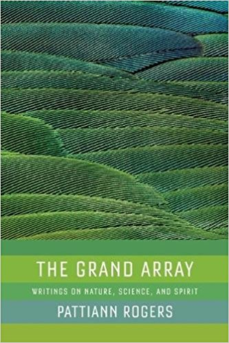 The Grand Array, by Pattiann Rogers