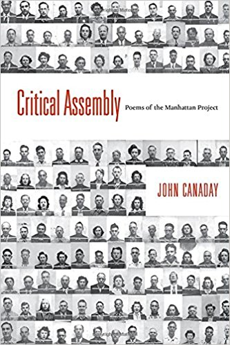 Critical Assembly: Poems of the Manhattan Project, by John Canaday