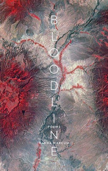 Bloodline, Poems by Radha Marcum