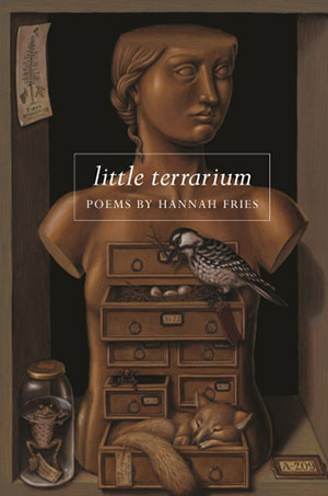 Little Terrarium, poems by Hannah Fries