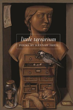 Little Terrarium, poems by Hannah Fries
