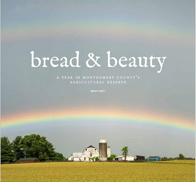 Bread & Beauty: A Year in Montgomery County's Agricultural Reserve