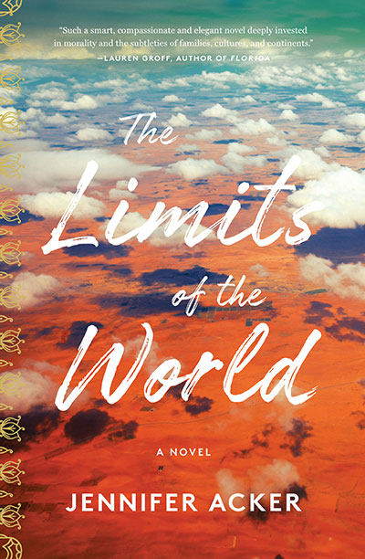 The Limits of the World: A Novel by Jennifer Acker