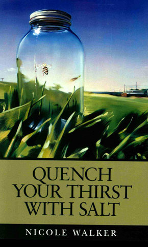 Quench Your Thirst with Salt, by Nicole Walker