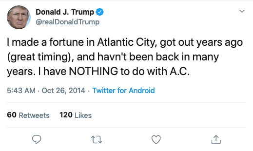 @realDonaldTrump: I made a fortune in Atlantic City, got out years ago (great timing), and haven't been back in many years. I have NOTHING to do with A.C.