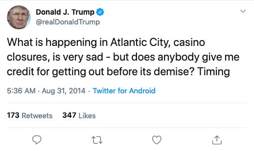 @realDonaldTrump: What is happening in Atlantic City, casino closures, is very sad - but does anybody give me credit for getting out before its demise? Timing