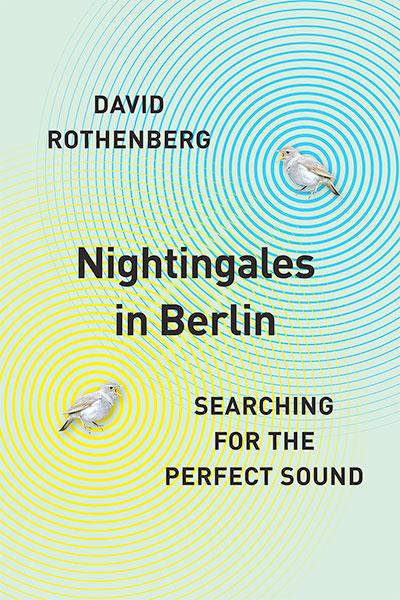 Nightingales in Berlin, by David Rothenberg