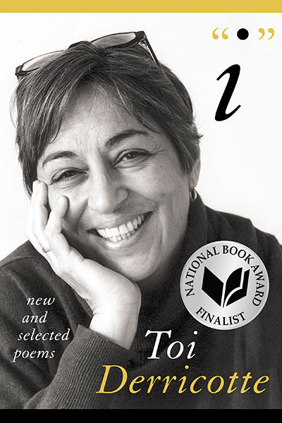 """""""I"""" New and Selected Poems by Toi Derricotte"""